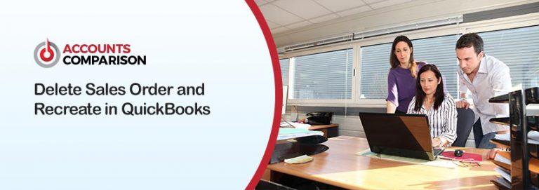 Delete Sales Order and Recreate in QuickBooks
