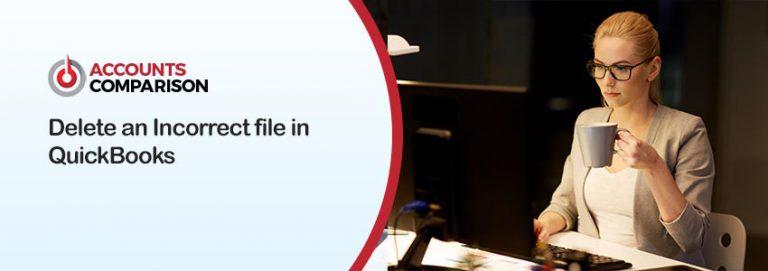 Delete an Incorrect file in QuickBooks