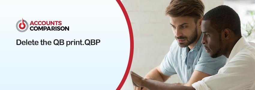 Delete the QB print.QBP