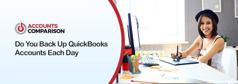 Do You Back Up QuickBooks Accounts Each Day