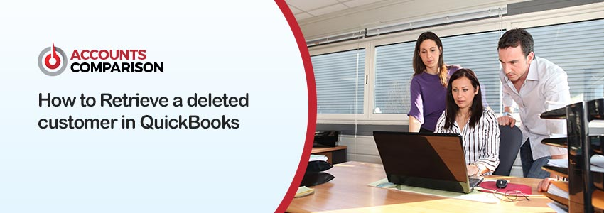 How To Retrieve A Deleted Customer In Quickbooks