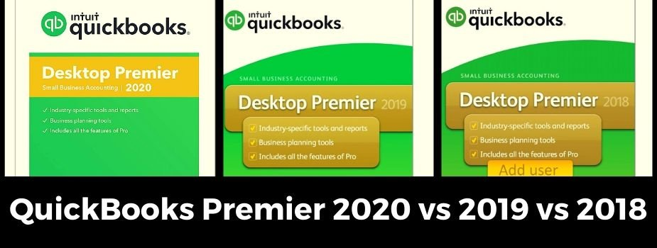 QuickBooks Premier 2020 vs 2019 vs 2018