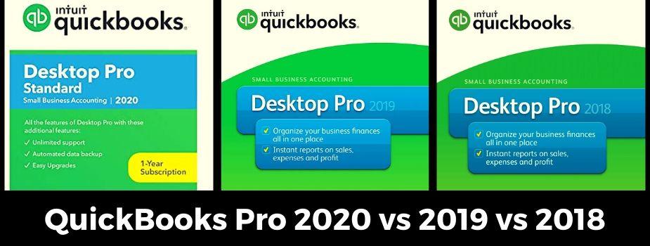 QuickBooks pro 2020 vs 2019 vs 2018